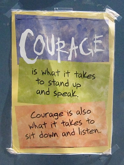 Courage is what it takes - both to speak and to listen